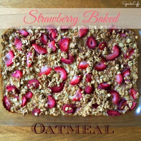 Strawberry Baked Oatmeal | SpeakLyfe