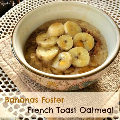 Bananas Foster French Toast Oatmeal | SpeakLyfe