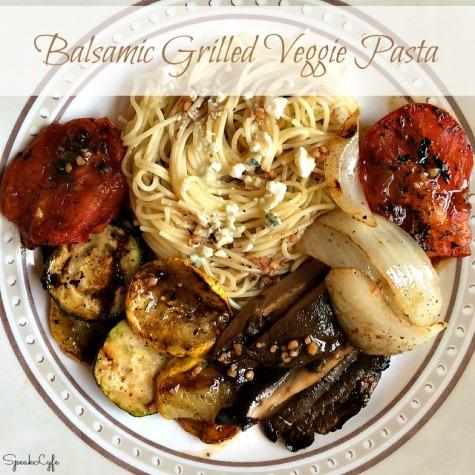 Balsamic Grilled Veggie Pasta | SpeakLyfe