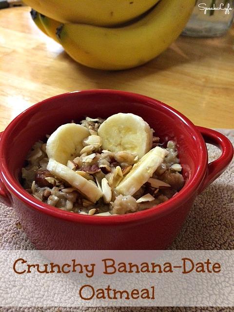 Crunchy Banana-Date Oatmeal | SpeakLyfe