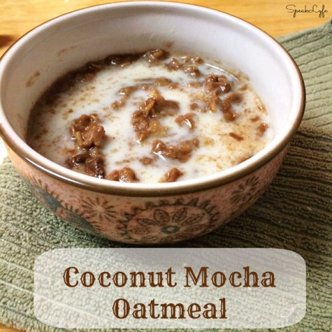 Coconut Mocha Oatmeal | SpeakLyfe