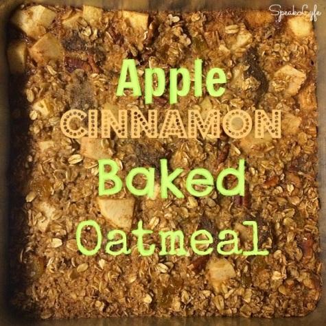 Apple Cinnamon Baked Oatmeal | SpeakLyfe