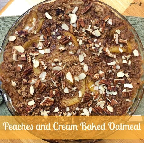 Peaches and Cream Baked Oatmeal | SpeakLyfe